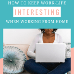 Working at Home Tips to Keep Things Interesting