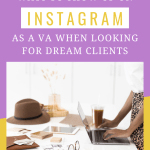 How to Use Instagram as a Virtual Assistant to Find Dream Clients