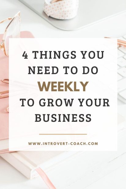 4 Things You Need to Do Weekly to Grow Your Business