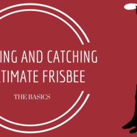 Throwing and Catching in Ultimate Frisbee - The Basics