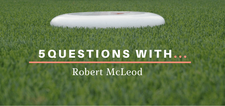 5 Questions With...Robert McLeod