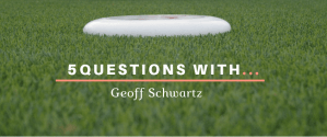 5 Questions With Geoff Shwartz