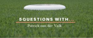 5 questions with Patrick van der Valk