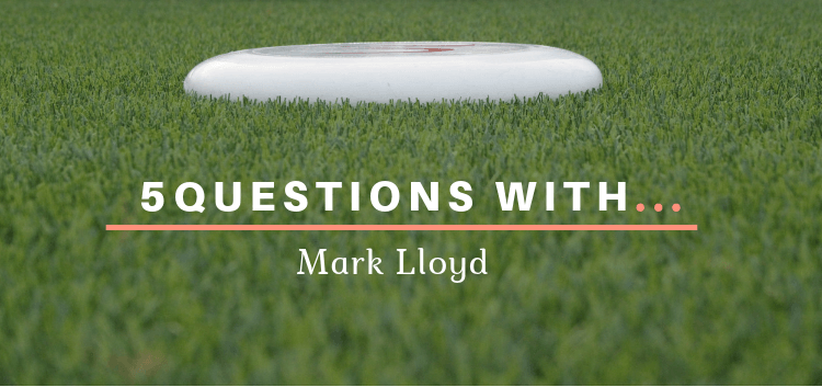 5 Questions With Mark Lloyd