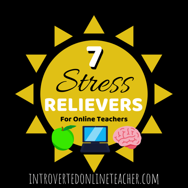 7 Tools and Techniques to Help Reduce Stress as an Online Teacher