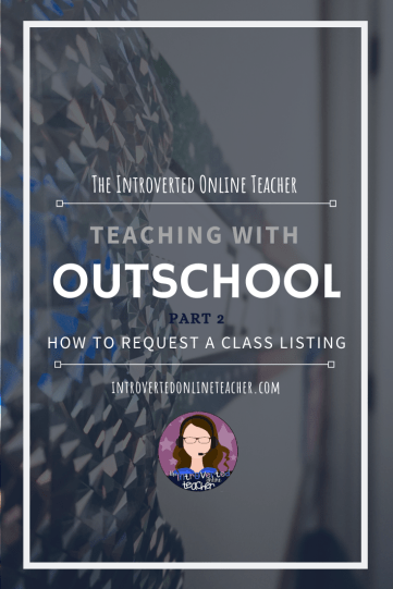 Teaching with Outschool 2020 - How to Request a Class Listing