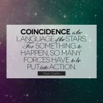 Coincidence is the language of the stars…