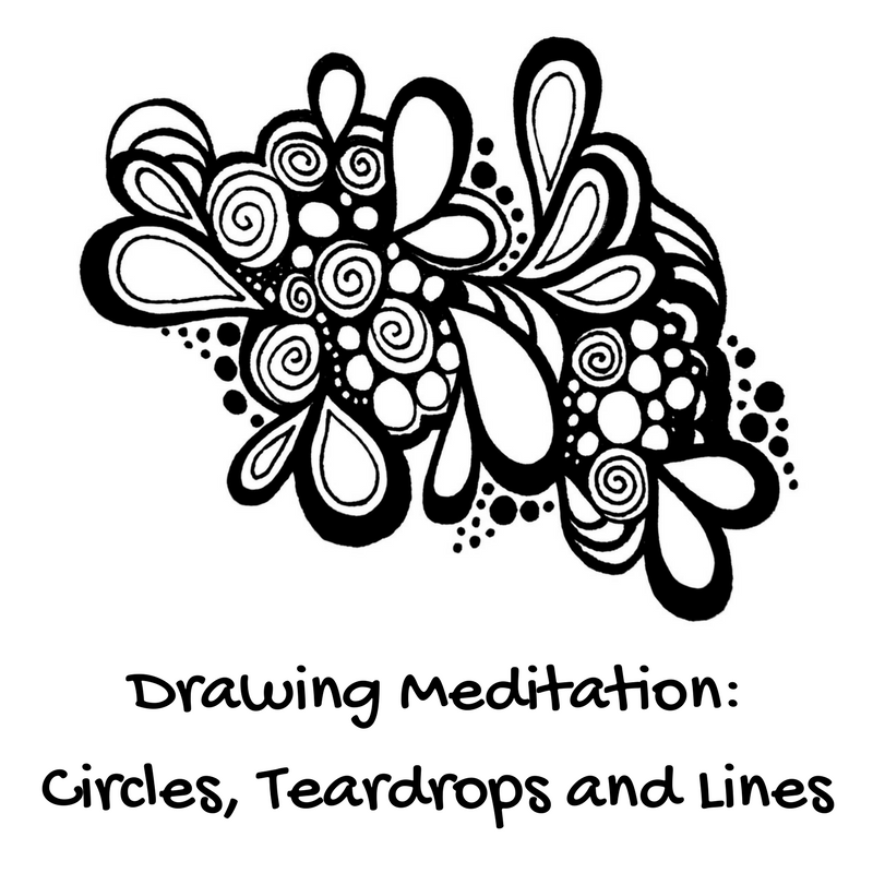 Drawing Meditation – Circles, Teardrops and Lines
