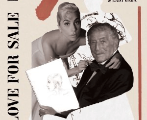 Tony Bennett Ft. Lady Gaga – Love For Sale Mp3 Download
