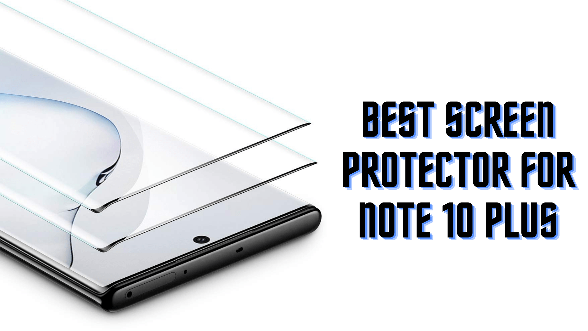 Best Screen Protector For Note 10 Plus