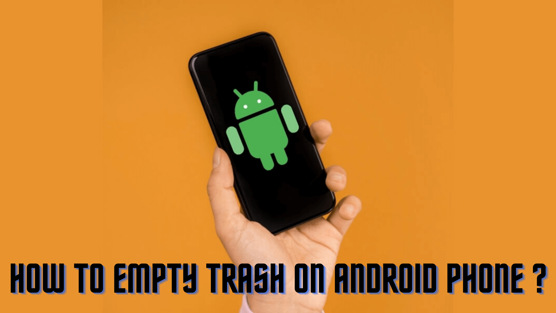 How To Empty Trash On Android Phone