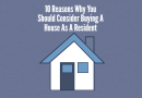 10 Reasons To Buy A House During Residency