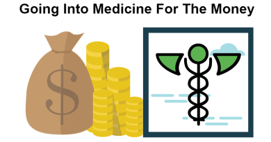 Going into medicine for the money