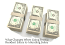 Financial Changes Going From a Resident Salary to Attending Salary