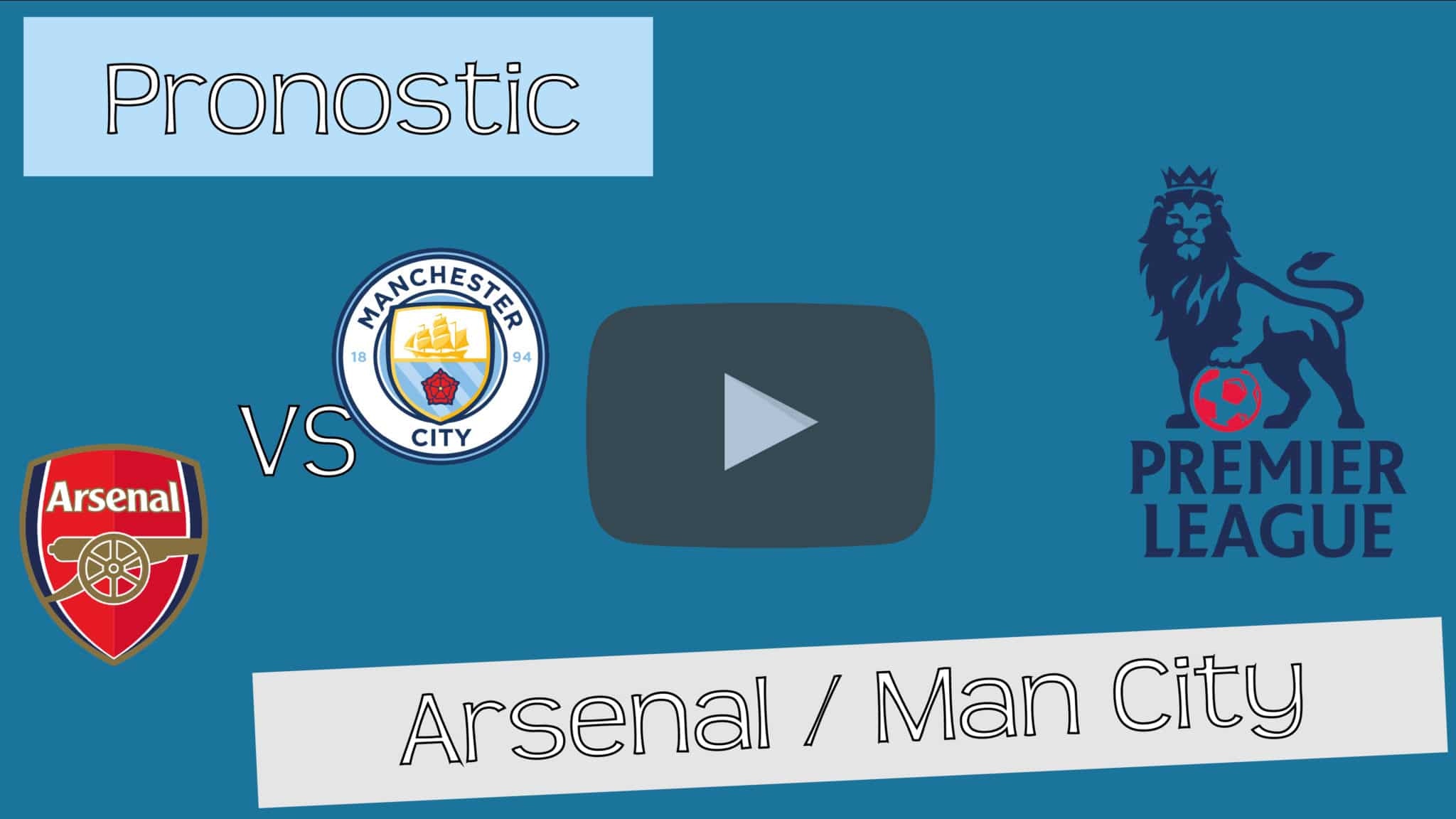 [Public] Pronostic 2 – Arsenal / Manchester City – Premier League