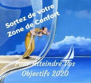 Read more about the article Pourquoi Sortir De Sa Zone De Confort Pour Atteindre Ses Objectifs 2020 ?
