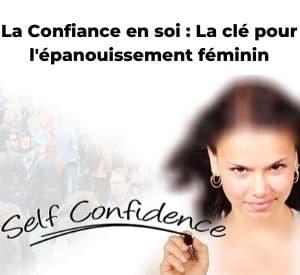 Read more about the article La Confiance En Soi : l'Atout Indispensable Pour Une Femme Forte