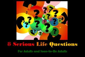 8 serious life questions