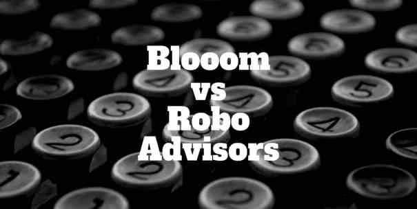blooom vs robo advisors