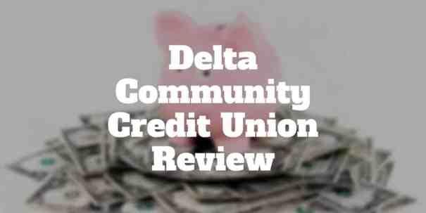 delta community credit union review