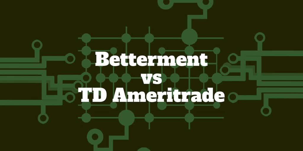 Betterment Vs Td Ameritrade Comparison Investormint