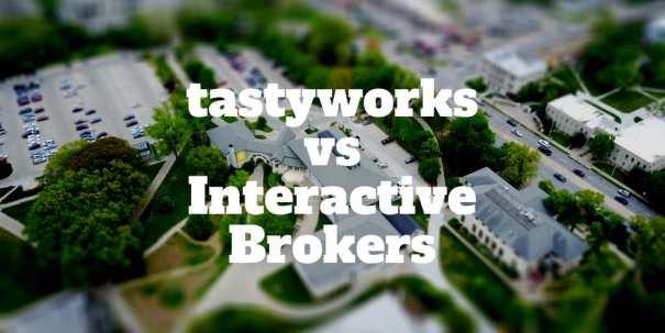 tastyworks vs interactive brokers