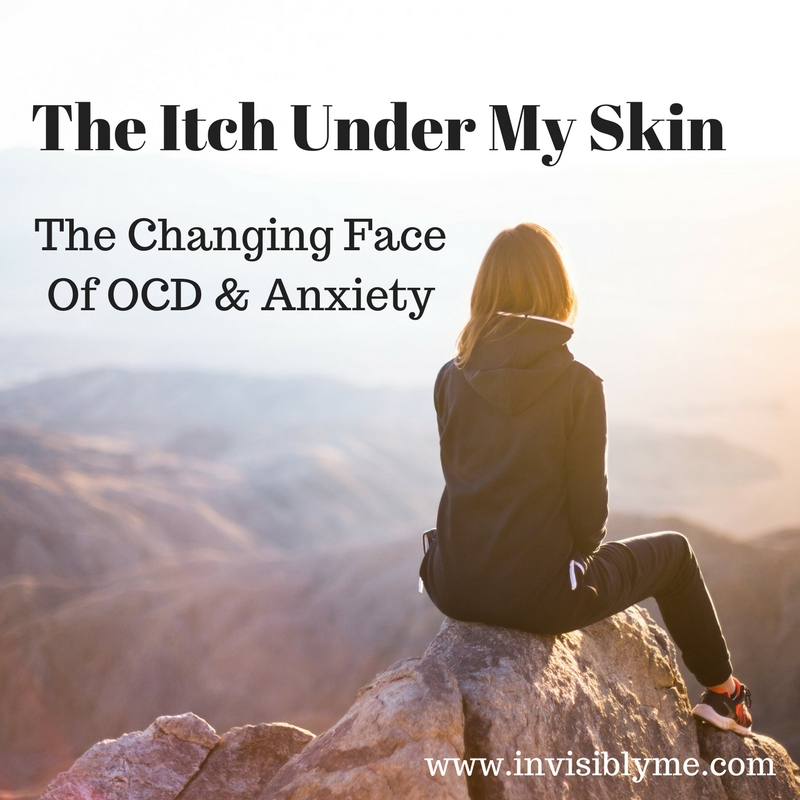 The Itch Under My Skin : The Changing Face Of OCD & Anxiety