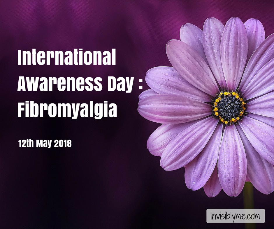 International Awareness Day – 12th May 2018 – Fibromyalgia