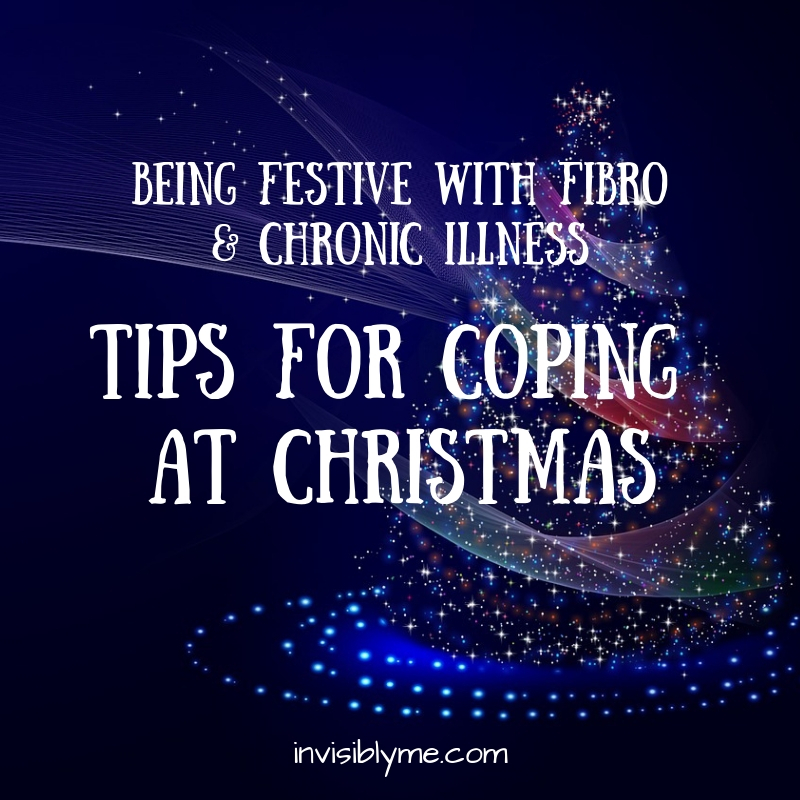 Being Festive With Fibro & Chronic Illness : Coping With The Christmas Season