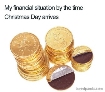 """My financial situation by the time Christmas day arrives"". It's a picture of a couple of stacks of chocolate coins."