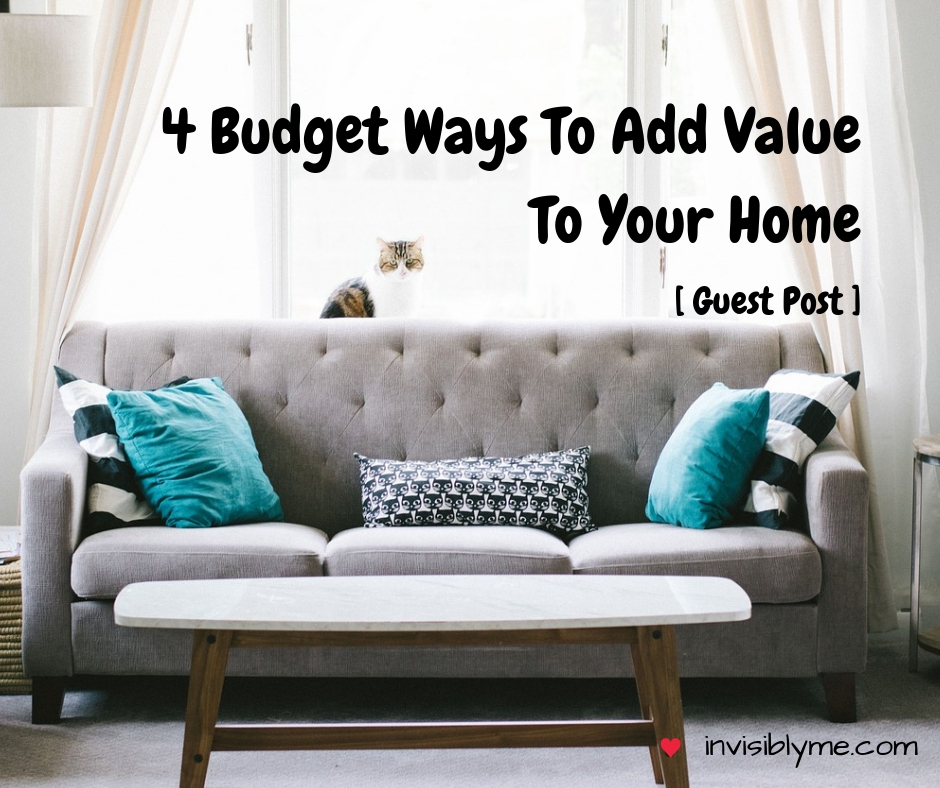 [ Guest Post ] 4 Budget Ways To Add Value To Your Home