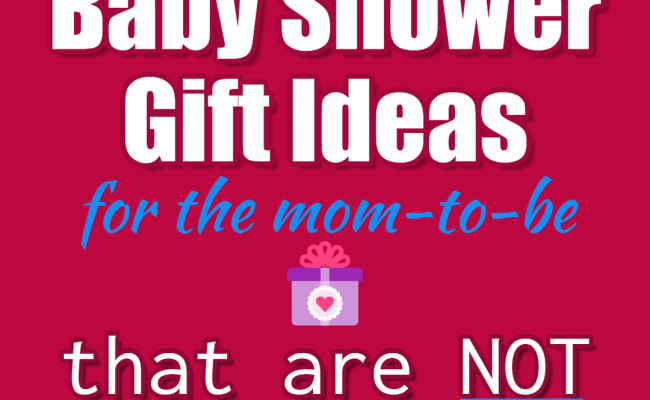 Baby Shower Gifts For Mom Not Baby Unique Gift Ideas For