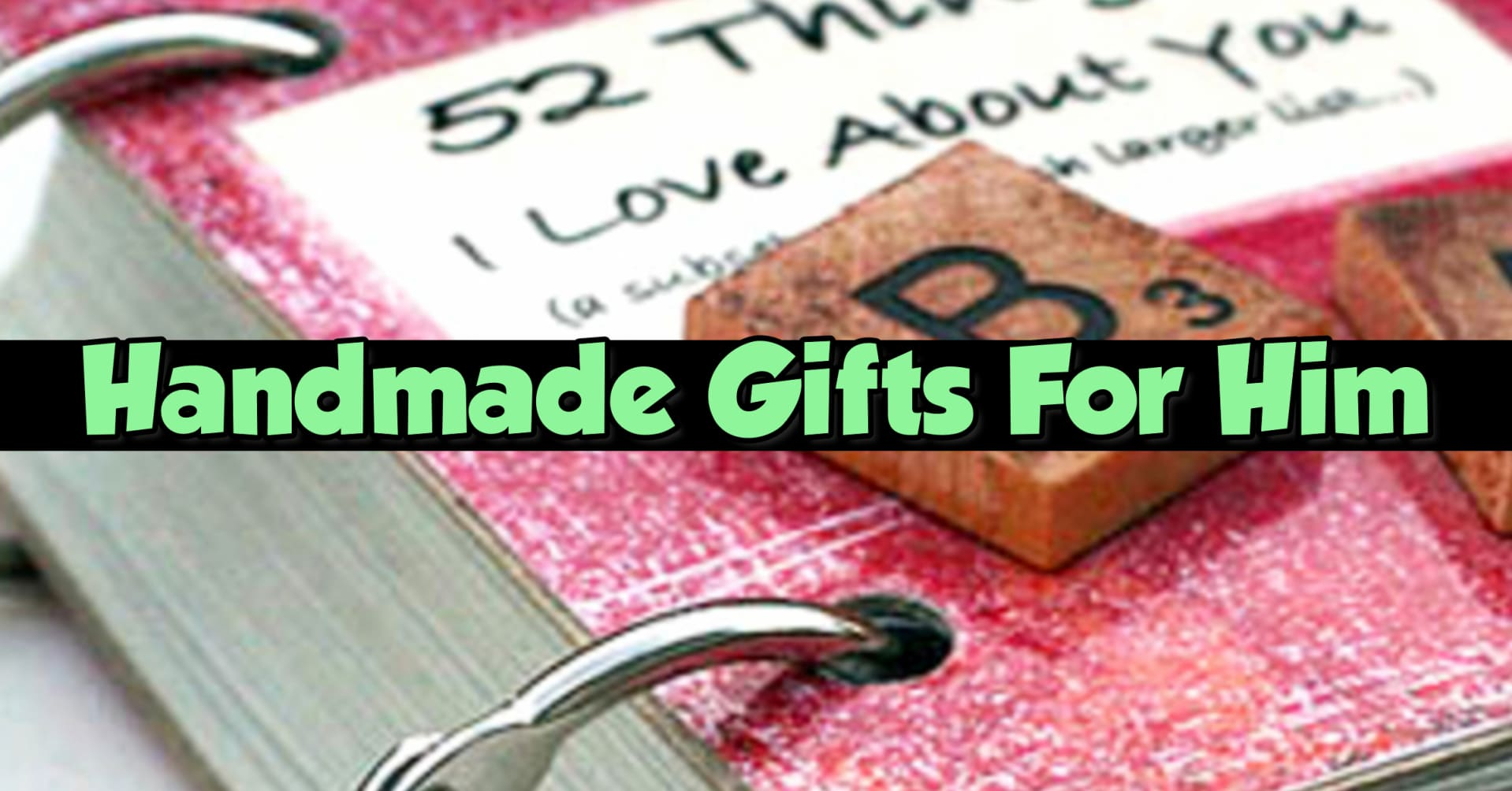 Handmade Christmas Ideas For Husband 20 Super Cool
