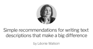 Simple recommendations for writing text descriptions that make a big difference by Leonie Watson with an image of Leonie Watso