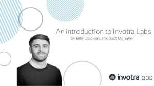 An introduction to Invotra Labs by Billy Clacker, Product Manager with an image of Billy and the invotra labs logo