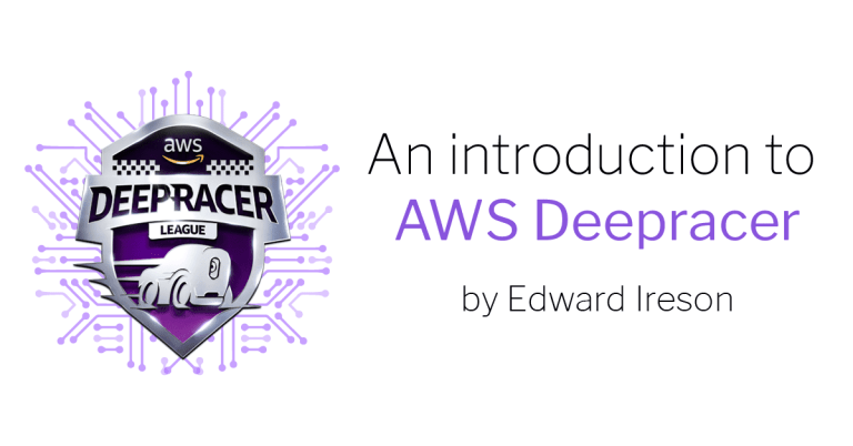 An introduction to AWS DeepRacer by Edward Ireson with deepracer logo