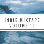 【Playlist】非主流歌單第12輯 INDIE MIXTAPE – Volume 12
