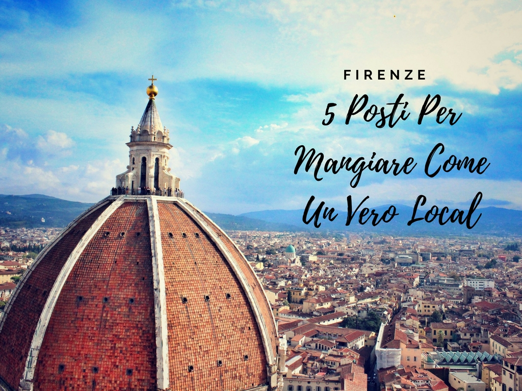 5 Posti A Firenze Per Mangiare Come Un Vero Local.