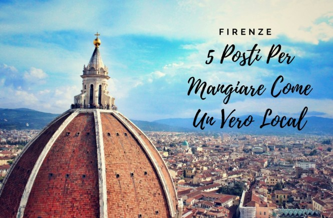 5 posti a firenze per mangiare come un vero local