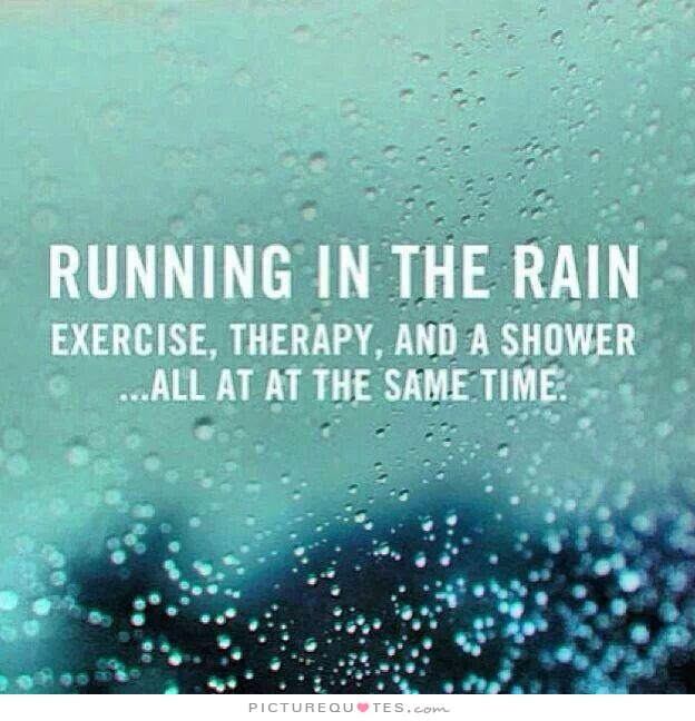 running-in-the-rain-exercise-therapy-and-a-shower-all-at-the-same-time-quote-1