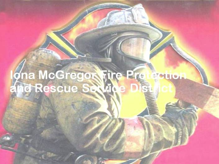Iona McGregor Fire Protectio and Rescue Service District Firefighter