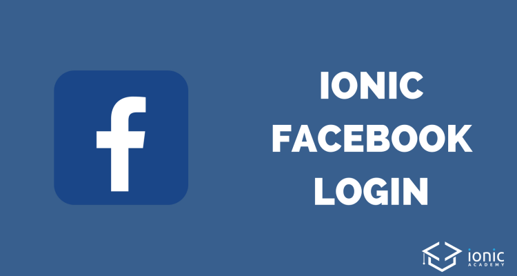 ionic facebook login and user profile data v3 ionic academyionic