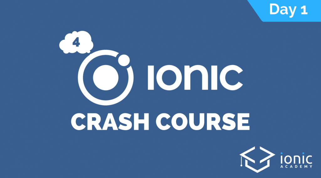 ionic-4-crash-course-day-1