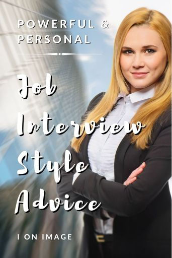 Powerful And Personal Job Interview Style Advice For You - Image for Pinterest