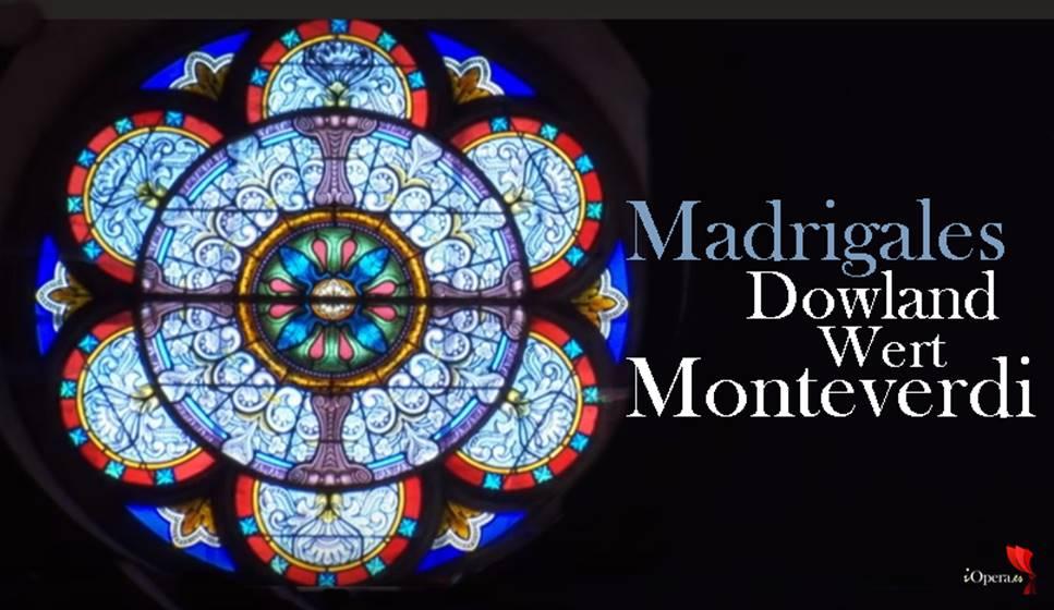 Madrigales de Dowland, Wert y Monteverdi