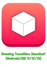 Amazing TweakBox Download AndroidiOS 11-12-13