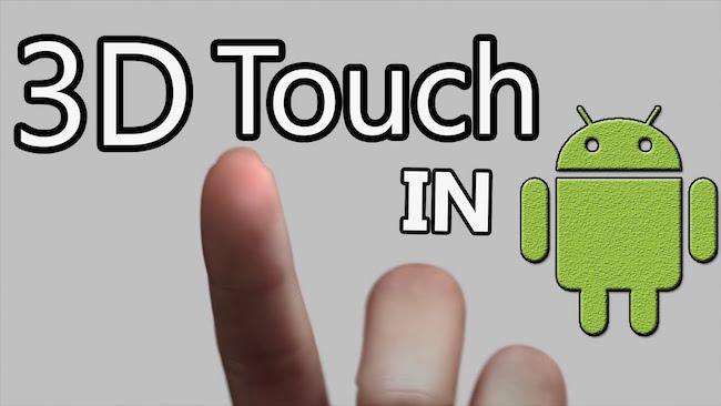 Google retrasa su versión para Android del 3D Touch