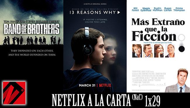 Netflix a la Carta (NaC) 29: Por trece razones, Hermanos de sangre, Más extraño que la ficción