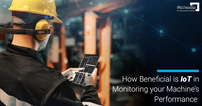 How Beneficial is IoT in Monitoring your Machine's Performance?