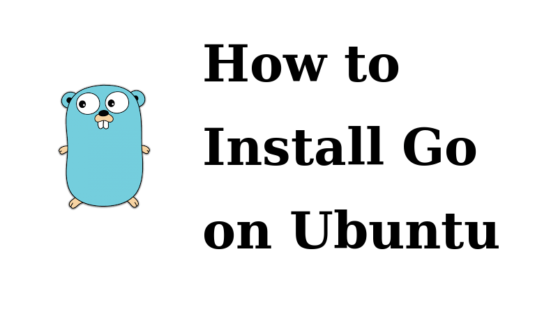 How to Install Go on Ubuntu